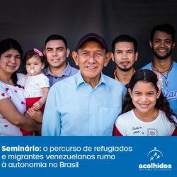 Acompanhe o seminário on-line O percurso de refugiados e migrantes venezuelanos rumo à...